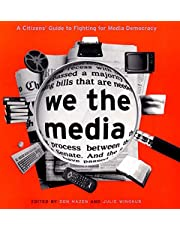 We the Media: A Citizen's Guide to Fighting for Media Democracy