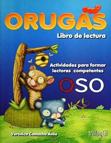 Orugas / Caterpillars: Libro de lectura: Actividades Para Formar Lectores Competentes / Reading Book: Activities to Mold Competent Readers (Spanish Edition)