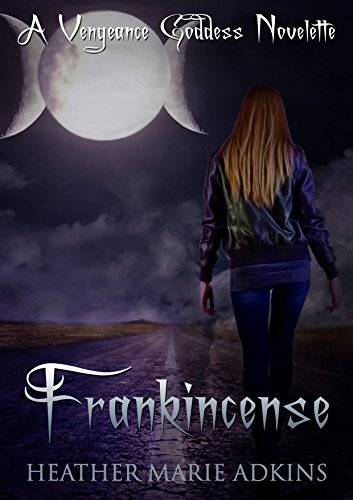 Frankincense (Vengeance Goddess Serials Book 2)