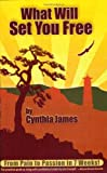 What Will Set You Free, Cynthia James, 0977476189