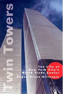 The Twin Towers: The History of New York City's Original