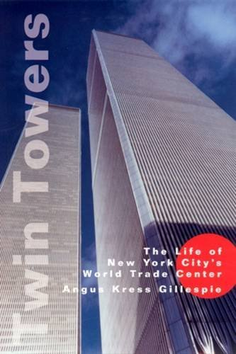 Twin Towers: The Life of New York City's World Trade Center (New Building In New York Twin Towers)