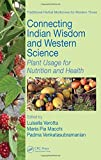 Connecting Indian Wisdom and Western Science: Plant Usage for Nutrition and Health (Traditional Herbal Medicines for Modern Times)