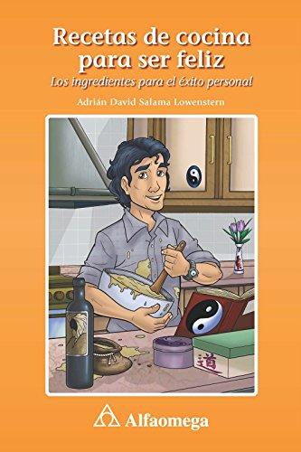 Recetas de Cocina para Ser Feliz (Spanish Edition) Adrian David SALAMA