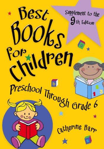Best Books for Children, Supplement to the 9th EditionPreschool through Grade 6: Preschool through Grade 6, 9th Edition