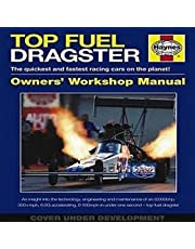Top Fuel Dragster Owners' Workshop Manual H/C: The quickest and fastest racing cars on the planet!