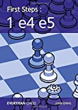 First Steps: 1 E4 E5 (everyman Chess)-John Emms