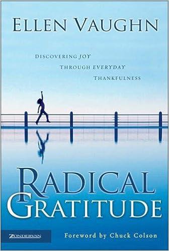 Radical Gratitude: Discovering Joy Through Everyday Thankfulness - Ellen Vaughn