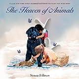 The Heaven of Animals, Nancy Tillman, 0312553692