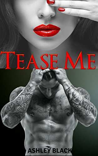 Tease Me (Teased and Broken Book 1) by [Black, Ashley]