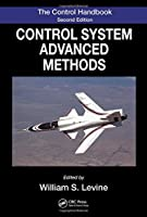 The Control Systems Handbook, Second Edition: Control System Advanced Methods, Second Edition (Electrical Engineering Handbook)