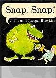 Snap! Snap!, Jacqui Hawkins, 0399211632