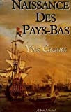 img - for Naissance des Pays-Bas (French Edition) book / textbook / text book