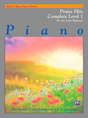 (Alfred's Basic Piano Course: Praise Hits Complete Level 1A & 1B)