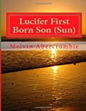Lucifer First Born Son (Sun), Melvin Abercrombie, 1480288497