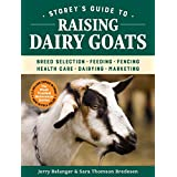 Storey's Guide to Raising Dairy Goats, 5th Edition: Breed Selection, Feeding, Fencing, Health Care, Dairying, Marketing (Storey's Guide to Raising)
