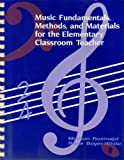 Music Fundamentals, Methods, and Materials for the Elementary Classroom Teacher, Rozmajzl, Michon and Boyer-White, Rene, 0801303206