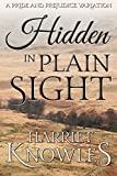 #7: Hidden in Plain Sight: A Darcy and Elizabeth Pride and Prejudice Variation