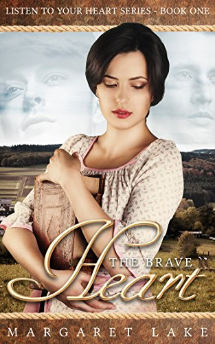 The Brave Heart (Listen to Your Heart Book 1) by [Lake, Margaret]