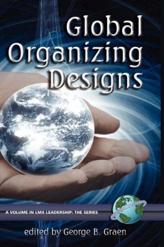 Global Organizing Designs (Hc) (LMX Leadership)