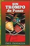 Sin Trompo de Poner, Paul Paniagua, 1463312539