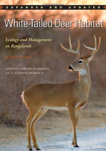 White-Tailed Deer Habitat: Ecology and Management on Rangelands (Perspectives on South Texas, sponsored by Texas A&M
