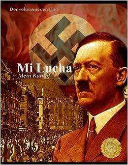 Mi Lucha: Mein Kampf - Dos Volúmenes En Uno por Adolfo Hitler epub