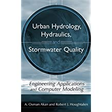 Urban Hydrology, Hydraulics, and Stormwater Quality: Engineering Applications and Computer Modeling
