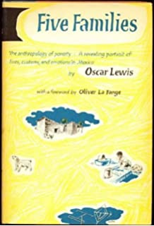 com five families mexican case studies in the culture of five families mexican case studies in the culture of poverty foreword by oliver la