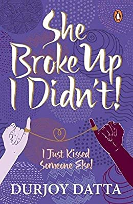 Durjoy Datta Books List : She Broke Up, I Didn't