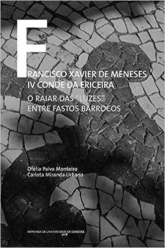 """Francisco Xavier de Meneses IV Conde da Ericeira: O raiar das """"luzes"""" entre fastos barrocos"""