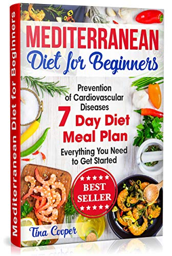 Mediterranean Diet for Beginners: The Complete Guide - Healthy and Easy  Mediterranean Diet Recipes for Weight Loss - Prevention of Cardiovascular