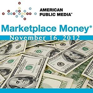 Marketplace Money, November 16, 2012