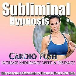 Cardio Push Subliminal Hypnosis