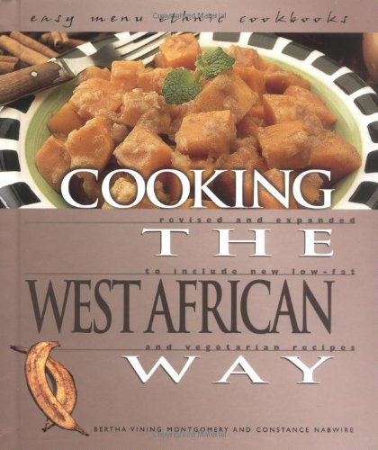 Cooking the West African Way: Revised and Expanded to Include New Low-Fat and Vegetarian Recipes (Easy Menu Ethnic Cookbooks) by Brand: Lerner Publications