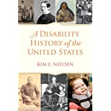 A Disability History of the United States (REVISIONING HISTORY Book 2)