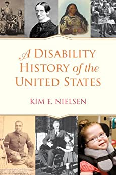 A Disability History of the United States (ReVisioning American History) by [Nielsen, Kim E.]