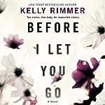 Before I Let You Go | Kelly Rimmer