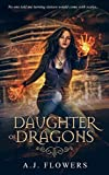 Daughter of Dragons: An Urban Fantasy Dragon Shifter Romance (Dragon Queen) by  A.J. Flowers in stock, buy online here