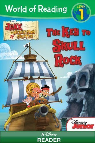 Jake and the Never Land Pirates:  The Key to Skull Rock: A Disney Reader (Level 1) (World of Reading - Toddler Jake
