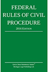 Federal Rules of Civil Procedure; 2016 Edition Kindle Edition