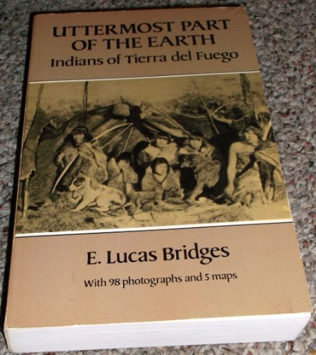 (Uttermost Part of the Earth: Indians of Tierra Del Fuego)