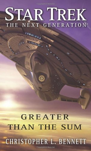 Star Trek: The Next Generation: Greater than the Sum (Best Star Trek Next Generation Novels)