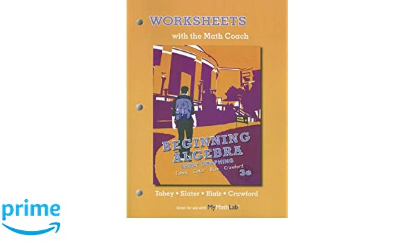 Worksheets with the Math Coach for Beginning Algebra: Early ...