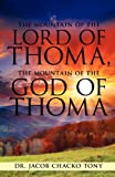 The Mountain of the Lord of Thoma, the Mountain of the God of Thom, Jacob Chacko Tony, 162419950X