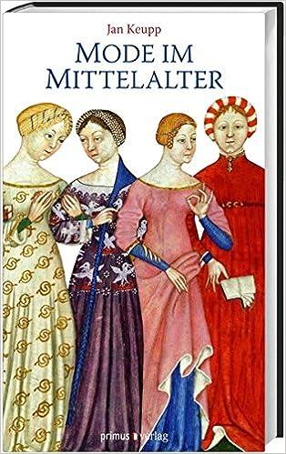 9688bce850a72 Mode im Mittelalter: Amazon.de: Jan Keupp: Bücher