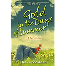 Gold in the Days of Summer: A Novella