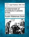 Fundamentals of procedure in actions at Law, Austin Wakeman Scott, 124001631X