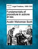 Fundamentals of procedure in actions at Law, Austin Wakeman Scott, 124001631X