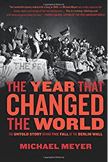 The Year that Changed the World: The Untold Story Behind the Fall of the Berlin